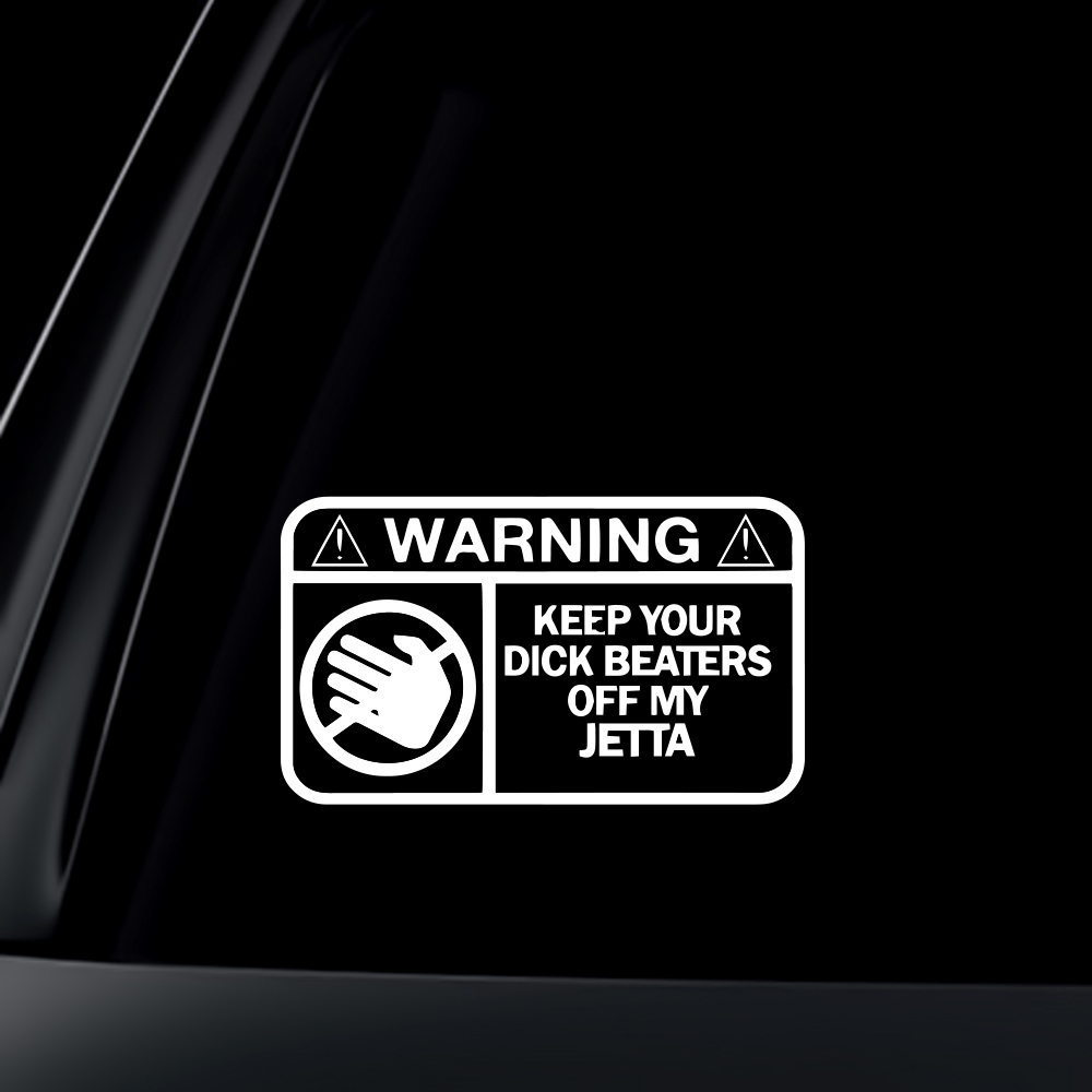 Keep your dick beaters off my jetta funny vw volkswagen window sticker decal