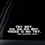 Try not, Do or Do not, Yoda quote Star Wars quote