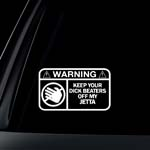 Keep your DICK BEATERS off my JETTA ~ funny VW Volkswagen window sticker decal