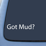Got Mud? Decal Jeep Wrangler Mud 4x4 Truck Sticker Decal Notebook Car Laptop