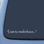 I Aim To Misbehave Quote Firefly Sticker Decal Notebook Car Laptop