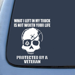 What I left In My Truck Is Not Worth Your Life Protected By A Veteran Sticker Decal Notebook Car Laptop