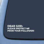 Dear God - Please Protected Me From Your Followers Sticker Decal Notebook Car Laptop