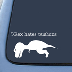 Trex Hates Pushups Sticker Decal Notebook Car Laptop