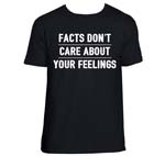 Facts Don't Care Shirt
