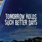 Tomorrow Holds Such Better Days Blink Lyrics Car Window Vinyl Decal Sticker