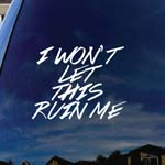 I Won't Let This Ruin Me Lyrics Metal Band Car Window Vinyl Decal Sticker