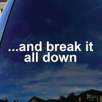 And Break It All Down Metal Band Lyrics Car Window Vinyl Decal Sticker