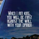When I Am King You Will Be First Against The Wall Lyrics Band Car Window Vinyl Decal Sticker