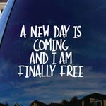 A New Day Is Coming Finally Free Lyrics Band Car Window Vinyl Decal Sticker