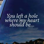 You Left A Hole Where My Heart Should Be Lyrics Band Car Truck Laptop Sticker Decal
