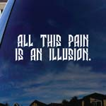 All The Pain Is An Illusion Band Lyrics Car Window Vinyl Decal Sticker