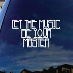 Let The Music Be Your Master Lyrics Band Car Window Vinyl Decal