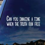 Can You Imagine A Time When The Truth Ran Free Lyrics Car Truck Laptop Sticker Decal