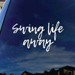 Swing Life Away Song Lyrics Band Car Window Vinyl Decal Sticker