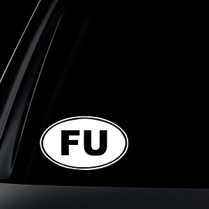 FU : Fuck You Euro Oval Car Decal / Sticker