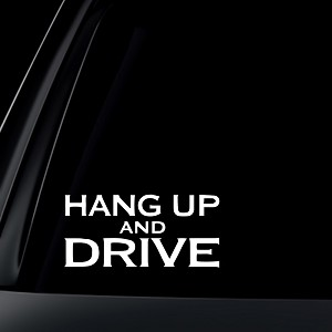 Hang Up and Drive Decal / Sticker