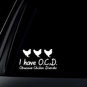 I Have O.C.D. Obsessive Chicken Disorder' Car Decal / Sticker