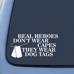 Real heroes dont wear capes they wear dog tags Sticker Decal Notebook Car Laptop