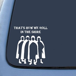 That's How We Roll In The Shire - Lord of The Rings Sticker Decal Notebook Car Laptop